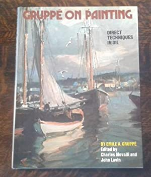 Gruppé on Painting Direct Techniques in Oil: Gruppé, Emile A.