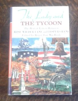 The Lady and the Tycoon The Best of Letters between Rose Wilder Lane and Jasper Crane