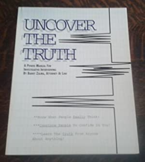 Uncover the Truth A Power Manual for Investigative Interviewing