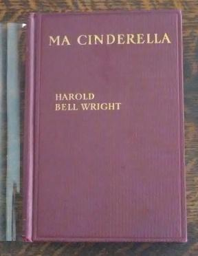 Ma Cinderella (First Edition): Wright, Harold Bell
