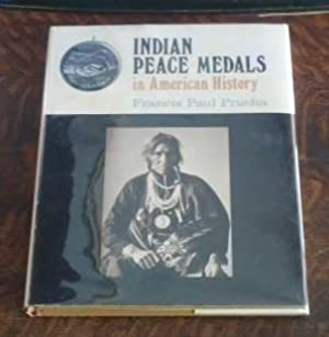 Indian Peace Medals in American History (SIGNED): Prucha, Francis Paul