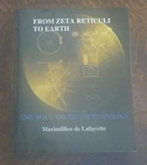 From Zeta Reticuli to Earth Time, Space, and the Ufo Technology Scientific Frontiers of Alien Spa...
