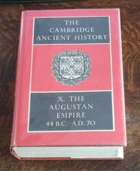 The Cambridge Ancient History Vol. 10 The Augustan Empire 44 B.C.- A.D.70