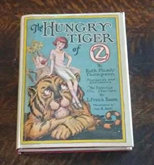 The Hungry Tiger of OZ (With Dust Jacket) Founded on and Continuing the Famous OZ Stories by L. F...