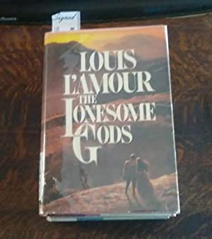 The Lonesome Gods (SIGNED First Edition): L'Amour, Louis