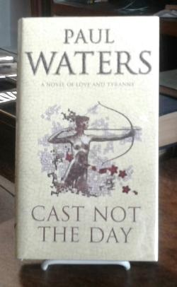 Cast Not the Day (SIGNED First Edition)