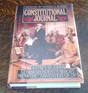 Constitutional Journal (SIGNED) A Correspondent's Report from the Convention of 1787