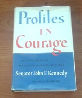 Profiles in Courage (First Printing in Dust: Kennedy, Senator John