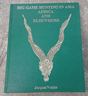 Big Game Hunting in Asia, Africa and Elsewhere (Signed Limited Edition)