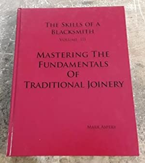 Skills of a Blacksmith Volume III Mastering: Aspery, Mark