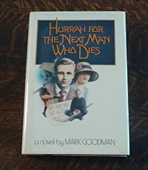 Hurrah for the Next Man Who Dies (First Edition)