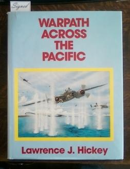 Warpath Across the Pacific The Illustrated History: Hickey, Lawrence J