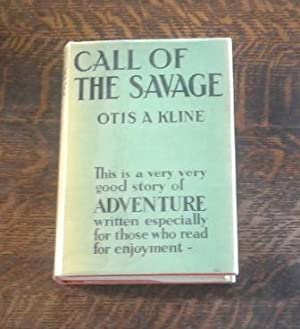 Call of the Savage (First Edition in Dust Jacket)