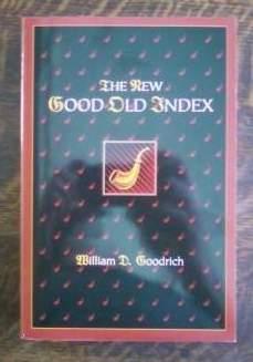 The New Good Old Index (Sherlock Holmes): Goodrich, William D.
