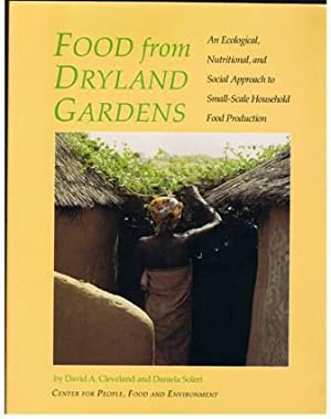 Food from Dryland Gardens : An Ecological,: Cleveland, David A.