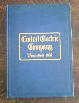 Central Electric Company Electrical Supplies General Catalogue: McKinlock, George A.