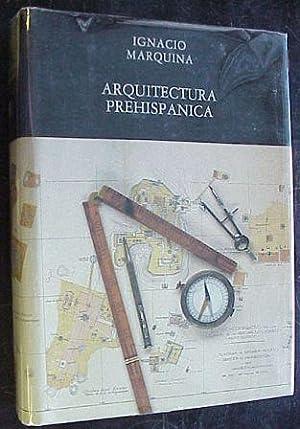 Arquitectura Prehispanica (Memorias Del Instituto Nacional De: Marquina, Ignacio