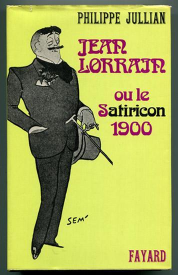 Jean lorrain ou le satiricon 1900.
