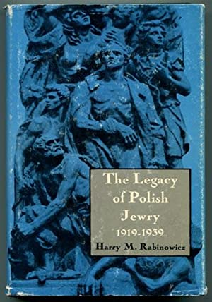 The Legacy of Polish Jewry: A History: Rabinowicz, Harry M.