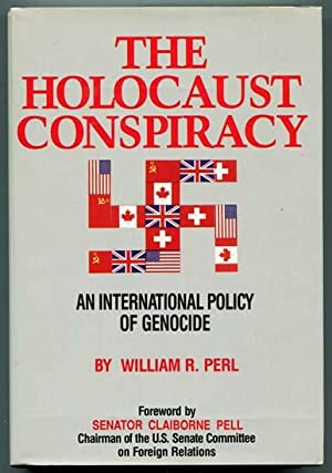 The Holocaust Conspiracy: An International Policy of: Perl, William R.