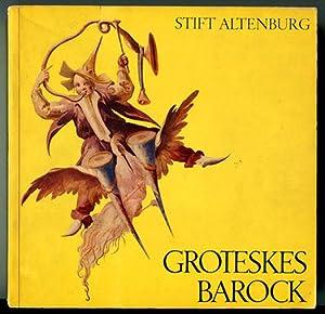 Groteskes Barock -- Stift Altenburg -- Niederosterreichische: Winkler, Gerhard (Editor)