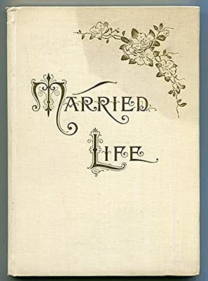 Married Life: A Blessing to the Truly: Spratt, Dora E.