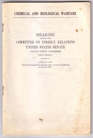 Chemical and Biological Warfare: Hearing Before the Committee on Foreign Relations United States ...