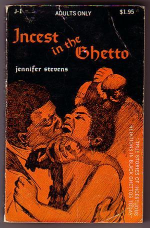 Incest in the Ghetto: Stevens, Jennifer