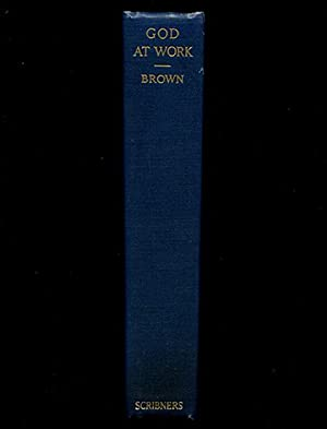 God At Work: A Study of the: Brown, William Adams