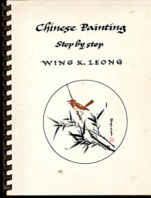 Chinese Painting Step By Step: Leong, Wing K.