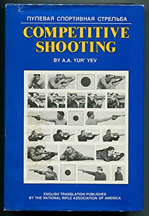 Competitive Shooting: Techniques & Training For Rifle,: Yur'yev, A. A.