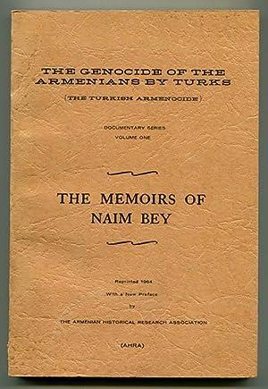The Memoirs of Naim Bey (The Genocide: Bey, Naim