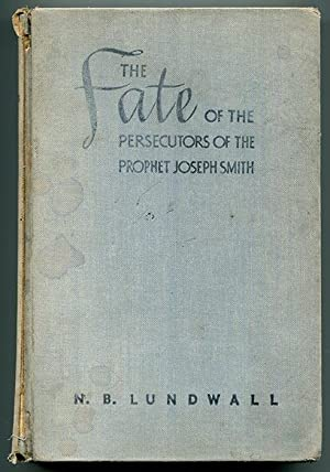 The Fate of the Persecutors of the: Lundwall, N. B.