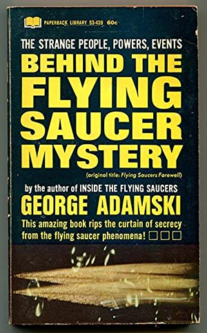 Behind the Flying Saucer Mystery (Flying Saucers: Adamski, George