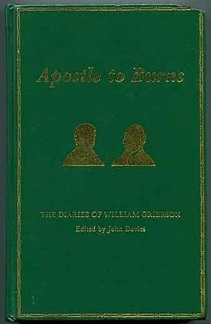 Apostle to Burns: The Diaries of William: Grierson, William (Edited