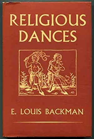 Religious Dances in the Christian Church and: Backman, E. Louis