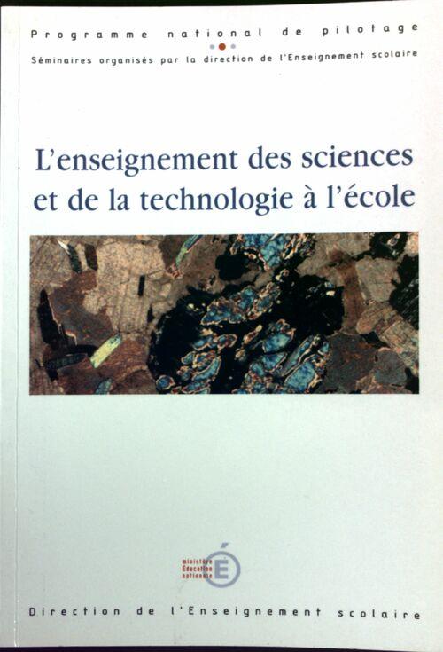 L'enseignement des sciences et de la technologie à l'école - Collectif - Collectif