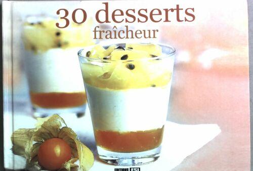 30 desserts fraîcheur - Emmanuelle Evrard - Emmanuelle Evrard
