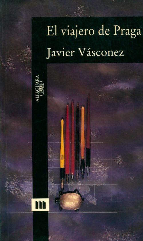 El viajero de Praga - Javier Vasconez - Javier Vasconez