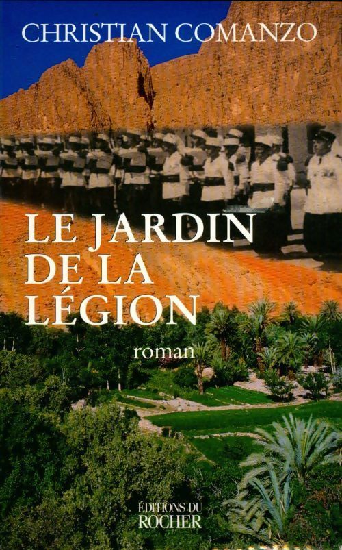 Le jardin de la légion - Christian Comanzo - Christian Comanzo