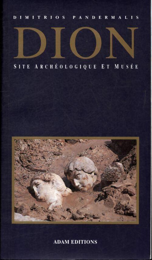 Dion site archéologique et musée - Dimitrios Pandermalis - Dimitrios Pandermalis