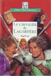 Le chevalier de Lagardère - Paul Féval: Paul Féval