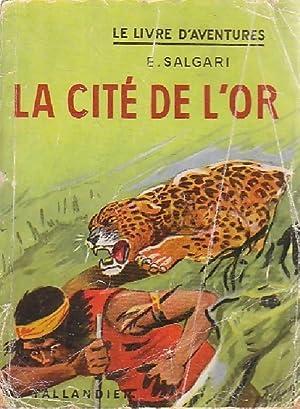 La cité de l'or - E. Salgari: E. Salgari