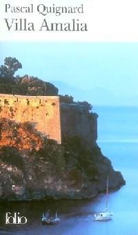 Villa Amalia - Pascal Quignard: Pascal Quignard