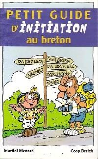 Petit guide d'initiation au breton - Martial: Martial Ménard