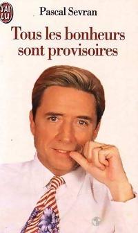 Tous les bonheurs sont provisoires - Pascal: Pascal Sevran