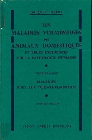 Les maladies vermineuses des animaux domestiques Tome: Jacques Euzeby