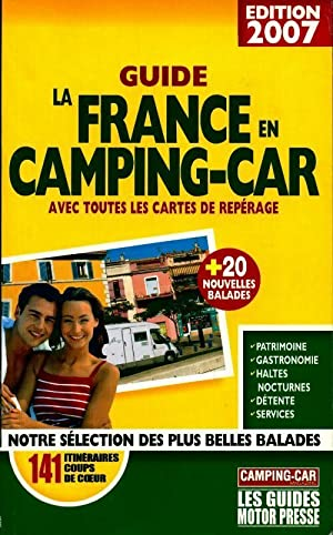 Guide la France en camping-car 2007 - Svend Meyzonnier