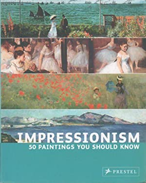 Impressionism. 50 paintings you should know - Ines Janet Engelmann