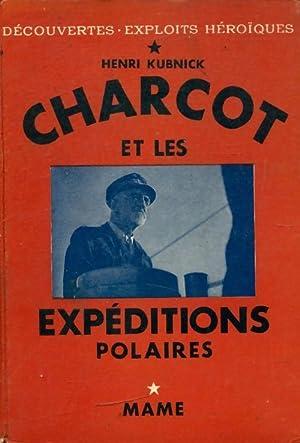 Charcot et les expéditions polaires - Henri: Henri Kubnick